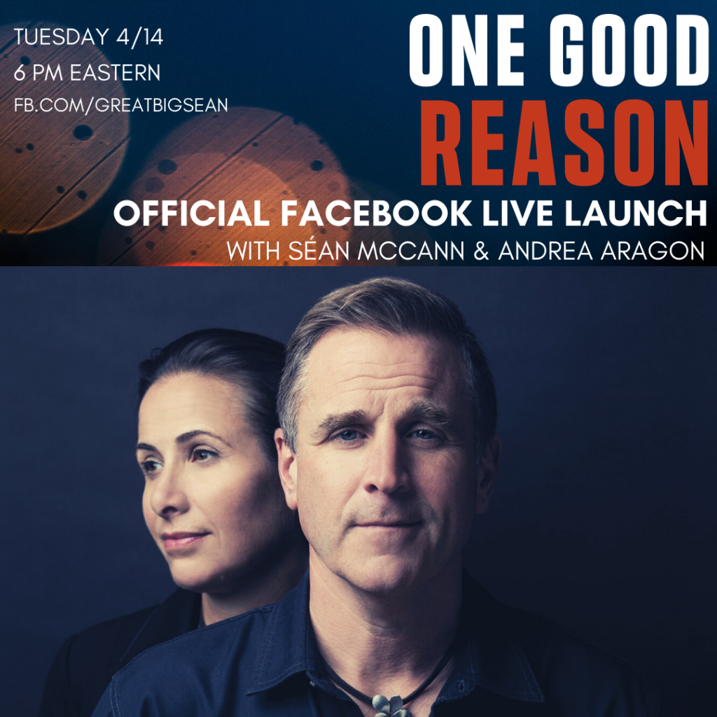 One Good Reason Official Facebook Live Launch with Séan McCann & Andrea Aragon
