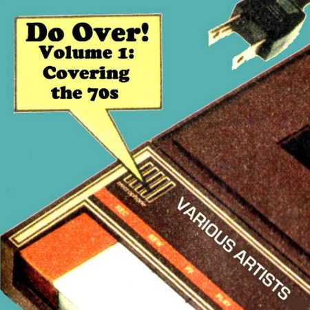 Do Over! Covering the 70s
